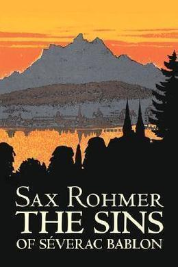 The Sins of Séverac Bablon by Sax Rohmer