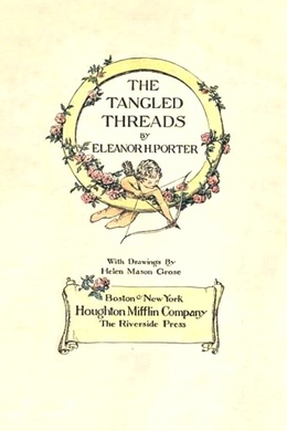 The Tangled Threads by Eleanor H. Porter