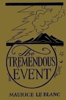 The Tremendous Event by Maurice Leblanc