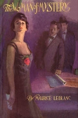 The Woman of Mystery by Maurice Leblanc
