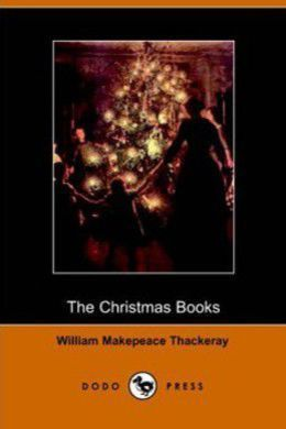 The Christmas Books of Mr. M. A. Titmarsh by W. M. Thackeray