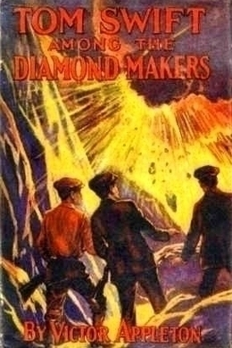 Tom Swift Among the Diamond Makers by Victor Appleton