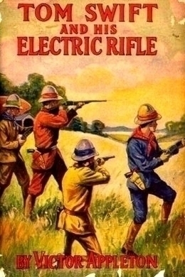 Tom Swift and His Electric Rifle by Victor Appleton