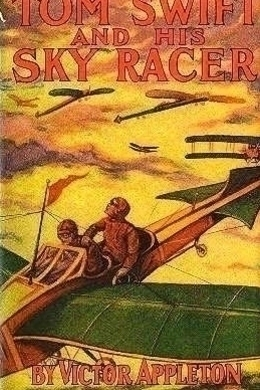 Tom Swift and His Sky Racer by Victor Appleton