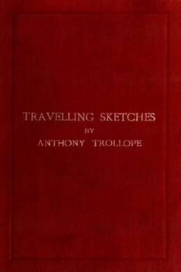 Travelling Sketches by Anthony Trollope