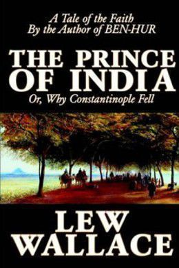 The Prince of India (Volume 1) by Lew Wallace