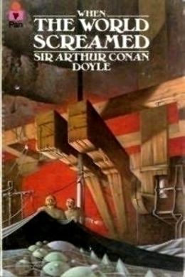 When the World Screamed by Arthur Conan Doyle