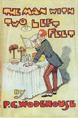 The Man With Two Left Feet by P. G. Wodehouse